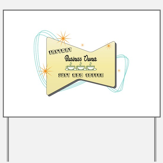Instant Business Owner Yard Sign