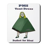 PMS Tent Dress Mousepad
