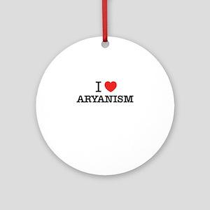 I Love ARYANISM Round Ornament
