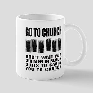 GO TO CHURCH Mug
