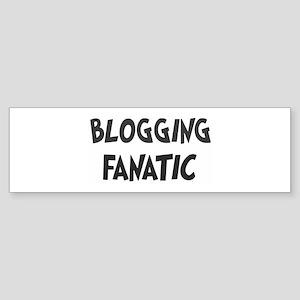 Blogging fanatic Bumper Sticker