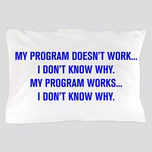 MY PROGRAM DOESN'T WORK I DON'T KNOW WHY Pillow Ca