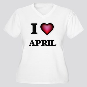 I Love April Plus Size T-Shirt