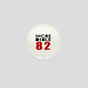 Incredible 82 Birthday Mini Button