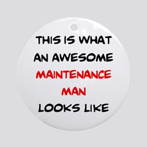 awesome maintenance man Round Ornament