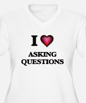I Love Asking Questions Plus Size T-Shirt