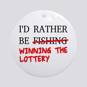 I'd Rather Be Fishing... Winning Th Round Ornament