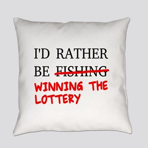 I'd Rather Be Fishing... Winning T Everyday Pillow