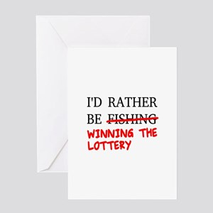 I'd Rather Be Fishing... Winning Th Greeting Cards