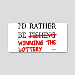 I'd Rather Be Fishing... Wi Aluminum License Plate