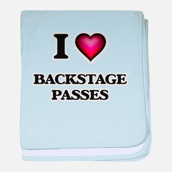 I Love Backstage Passes baby blanket