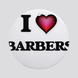 I Love Barbers Round Ornament