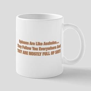 Opinions Are Like Assholes Mugs