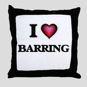 I Love Barring Throw Pillow
