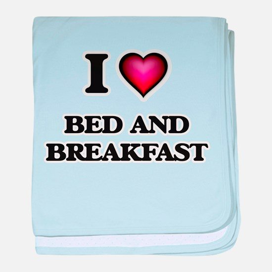 I Love Bed And Breakfast baby blanket