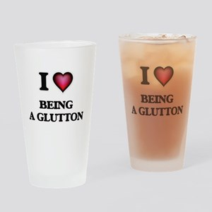 I Love Being A Glutton Drinking Glass