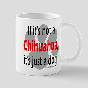 If Not Chihuahua Mug