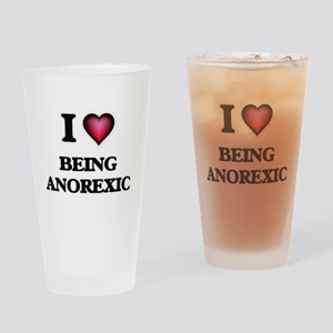 I Love Being Anorexic Drinking Glass