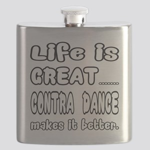 Life is great.... Contra dance makes it bett Flask