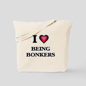 I Love Being Bonkers Tote Bag