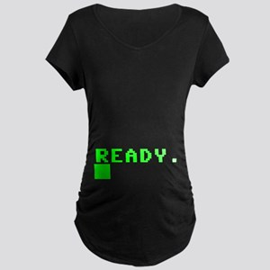 READY COMPUTER PROMPT Maternity T-Shirt