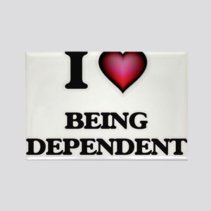 I Love Being Dependent Magnets