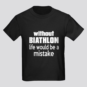 Without Biathlon Life Would Be A Kids Dark T-Shirt