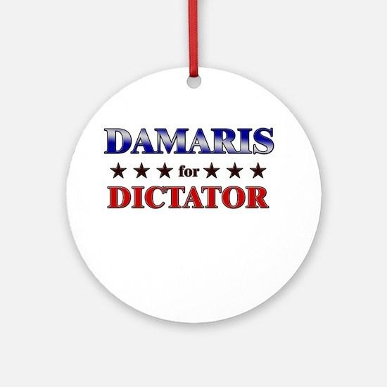 DAMARIS for dictator Ornament (Round)