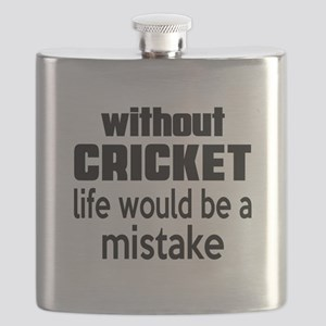 Without Cricket Life Would Be A Mistake Flask