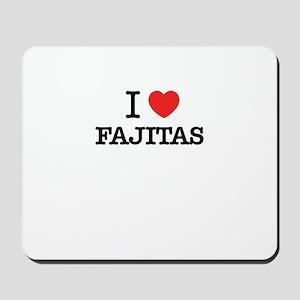 I Love FAJITAS Mousepad