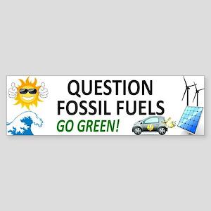 Question Fossil Fuels Bumper Sticker