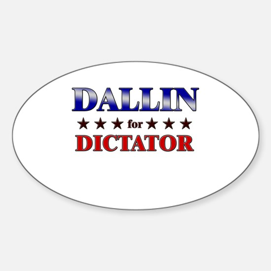 DALLIN for dictator Oval Decal