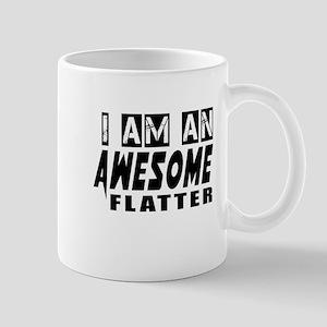 I Am Flatter Mug