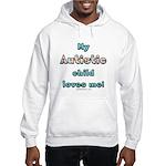 My Autistic child Hooded Sweatshirt