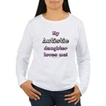 My Autistic daughter Women's Long Sleeve T-Shirt