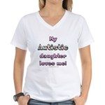 My Autistic daughter Women's V-Neck T-Shirt