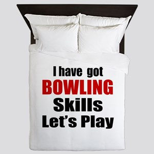 I Have Got Bowling Skills Let's Play Queen Duvet