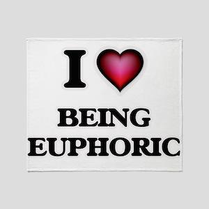 I love Being Euphoric Throw Blanket
