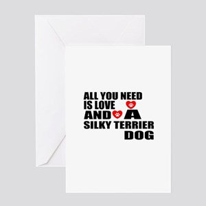 All You Need Is Love Silky Terrier D Greeting Card