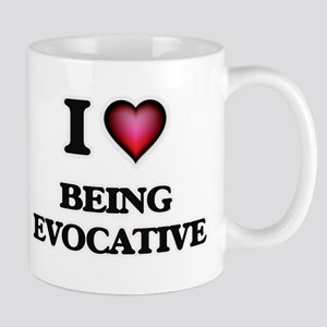 I love Being Evocative Mugs