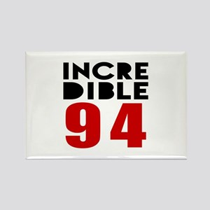Incredible 94 Birthday Rectangle Magnet
