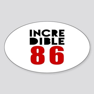 Incredible 86 Birthday Sticker (Oval)