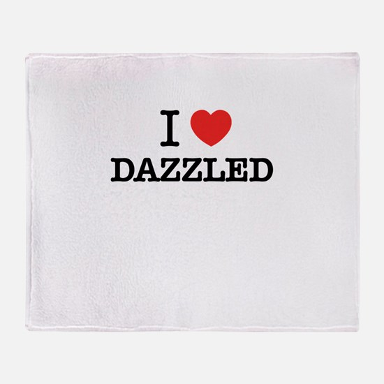 I Love DAZZLED Throw Blanket