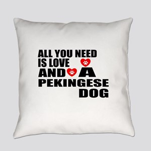 All You Need Is Love Pekingese Dog Everyday Pillow