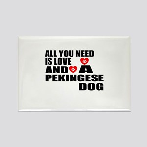 All You Need Is Love Pekingese Do Rectangle Magnet