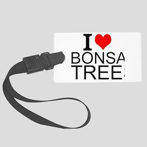I Love Bonsai Trees Luggage Tag