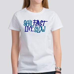 Sail Fast Live Slow Boat Sailing Gift T-Shirt