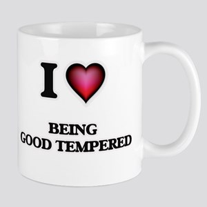 I Love Being Good Tempered Mugs