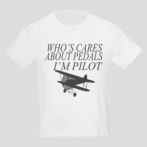 WHO'S CARES ABOUT PEDALS IM PILOT T-Shirt