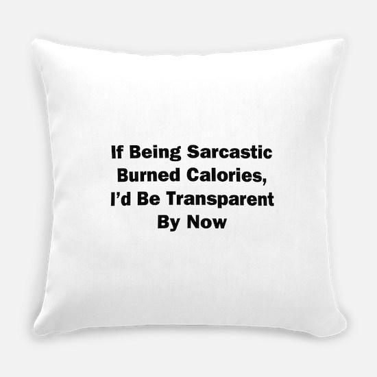 I'd Be Transparent Everyday Pillow